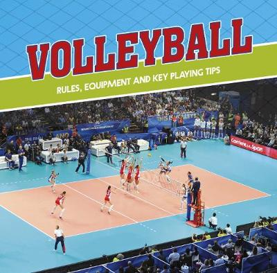 Volleyball: Rules, Equipment and Key Playing Tips by Tyler Omoth