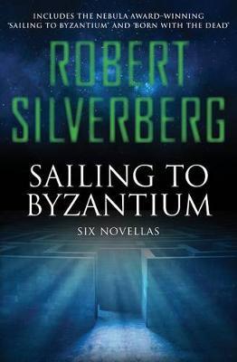 Sailing to Byzantium by Robert Silverberg