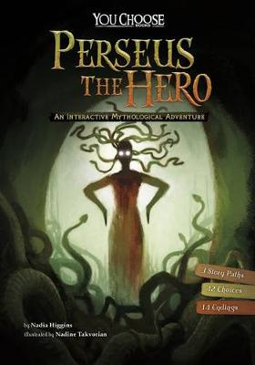 Perseus the Hero: An Interactive Mythological Adventure by Blake Hoena