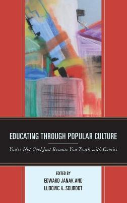 Educating through Popular Culture by Edward A. Janak