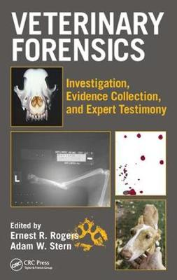 Veterinary Forensics by Ernest Rogers
