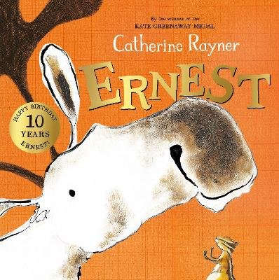 Ernest: 10th Anniversary Edition by Catherine Rayner