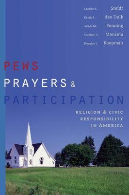 Pews, Prayers, and Participation by Corwin E. Smidt