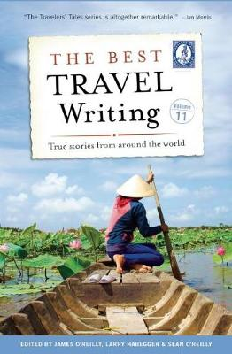 The Best Travel Writing, Volume 11 by James O'Reilly