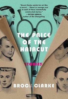 Price of the Haircut by Brock Clarke