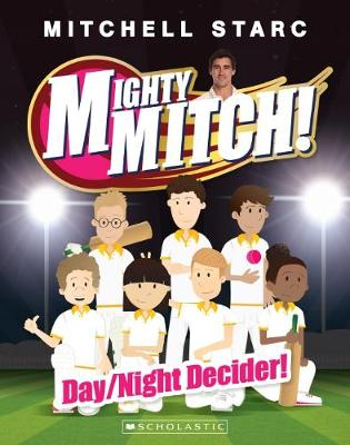 Mighty Mitch! #5: Day/Night Decider! by Mitchell Starc