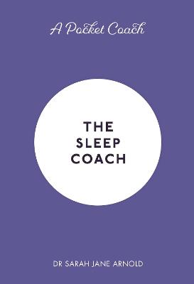 A Pocket Coach: The Sleep Coach by Dr Sarah Jane Arnold