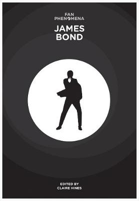 Fan Phenomena: James Bond by Claire Hines