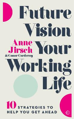 Future Vision Your Working Life: 10 Strategies to Help You Get Ahead book