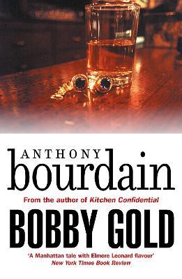 Bobby Gold by Anthony Bourdain
