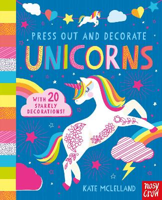 Press Out and Decorate: Unicorns by Kate McLelland