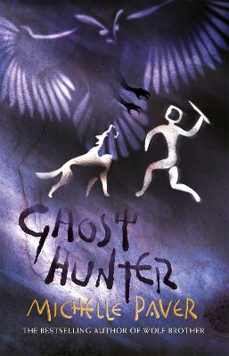 Chronicles of Ancient Darkness: Ghost Hunter by Michelle Paver