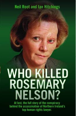 Who Killed Rosemary Nelson? by Neil Root