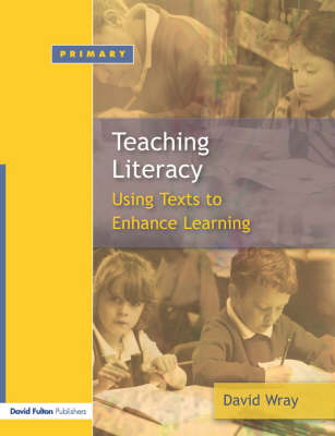 Teaching and Learning Literacy by David Wray