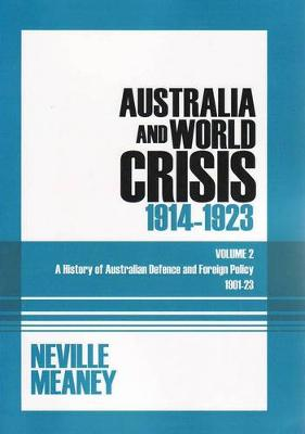 A History of Australian Defence and Foreign Policy 1901-23 Volume 2 by Neville Meaney