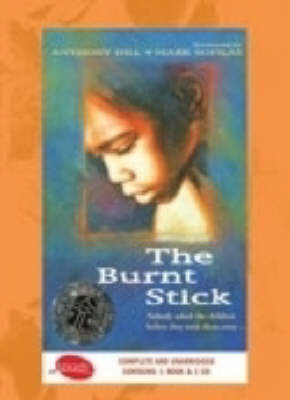 The The Burnt Stick by Anthony Hill