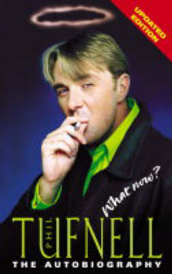 Phil Tufnell: What Now? - The Autobiography by Phil Tufnell