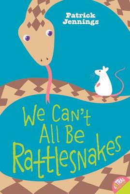 We Can't All be Rattlesnakes book