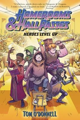 Homerooms and Hall Passes: Heroes Level Up by Tom O'Donnell