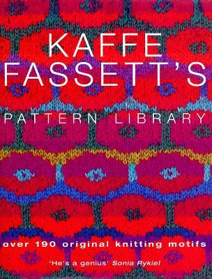 Kaffe Fassett's Pattern Library by Kaffe Fassett