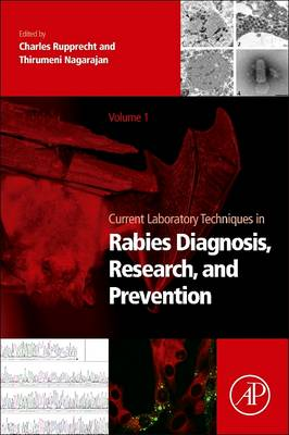 Current Laboratory Techniques in Rabies Diagnosis, Research and Prevention, Volume 1 by Charles E. Rupprecht