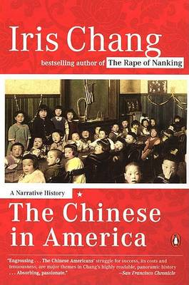 The Chinese in America: A Narrative History by Iris Chang