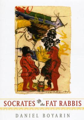 Socrates and the Fat Rabbis by Daniel Boyarin