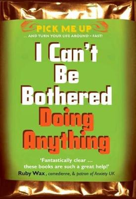 I Can't Be Bothered Doing Anything by Chris Williams