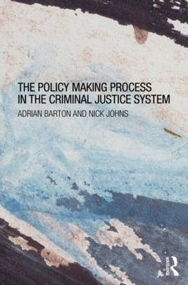 Policy Making Process in the Criminal Justice System book