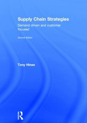 Supply Chain Strategies by Dr. Tony Hines