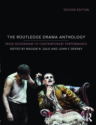The Routledge Drama Anthology by Maggie B. Gale