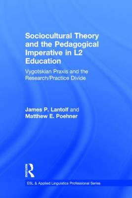 Sociocultural Theory and the Pedagogical Imperative in L2 Education by James P. Lantolf