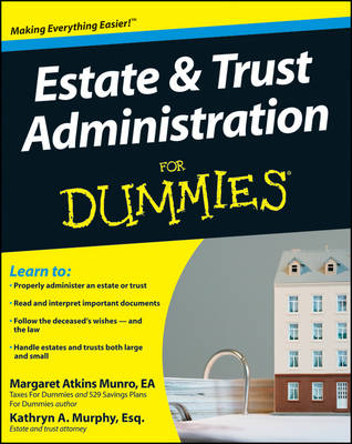 Estate and Trust Administration For Dummies by Margaret Atkins Munro