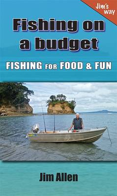 Fishing on a Budget by Jim Allen