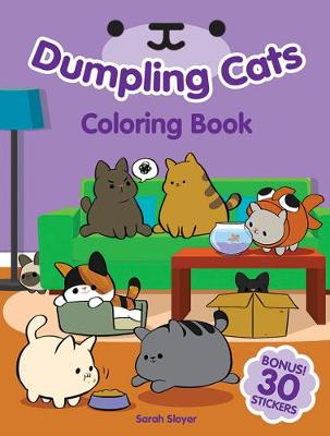 Dumpling Cats Coloring Book with Stickers by Sarah Sloyer