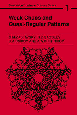 Cambridge Nonlinear Science Series: Series Number 1: Weak Chaos and Quasi-Regular Patterns by Georgin Moiseevich Zaslavskii