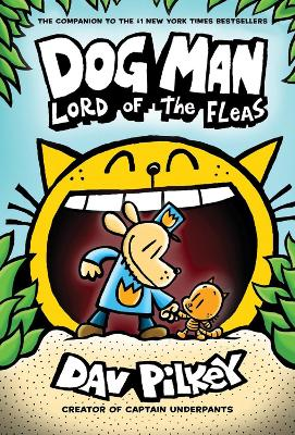 Dog Man: Lord of the Fleas: From the Creator of Captain Underpants (Dog Man #5) by Dav Pilkey