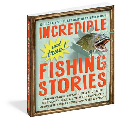 Incredible--and True!--Fishing Stories book