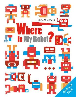 Where Is My Robot? by ,Laurent Richard