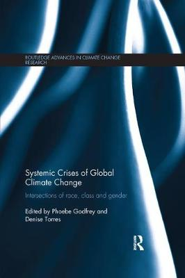 Systemic Crises of Global Climate Change by Phoebe Godfrey