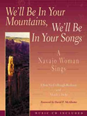 We'll be in Your Mountains, We'll be in Your Songs by Ellen McCullough-Brabson