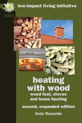 Heating with Wood by Andy Reynolds
