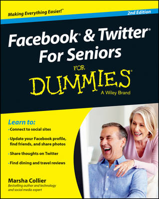 Facebook & Twitter for Seniors for Dummies, 2nd Edition by Marsha Collier