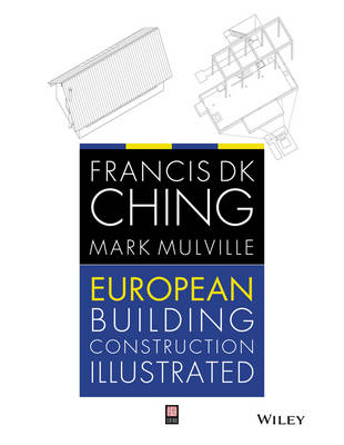 European Building Construction Illustrated by Francis D. K. Ching