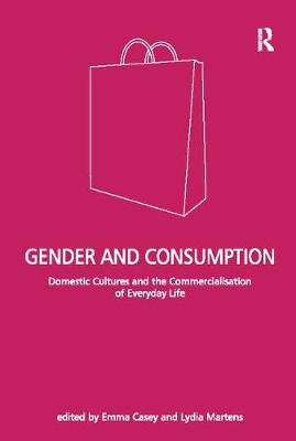 Gender and Consumption by Lydia Martens