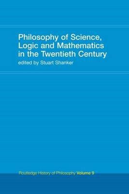 Philosophy of Science, Logic and Mathematics in the 20th Century book