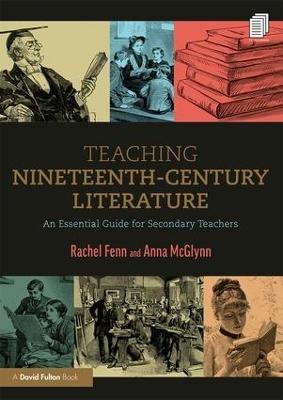 Teaching Nineteenth-Century Literature: An Essential Guide for Secondary Teachers book