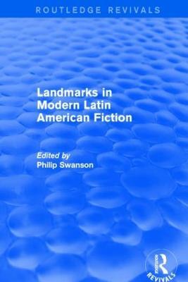 Landmarks in Modern Latin American Fiction by Philip Swanson
