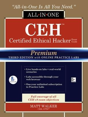 CEH Certified Ethical Hacker All-in-One Exam Guide, Premium Third Edition with Online Practice Labs by Matt Walker