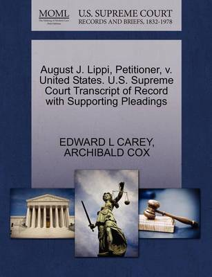 August J. Lippi, Petitioner, V. United States. U.S. Supreme Court Transcript of Record with Supporting Pleadings by Edward L Carey